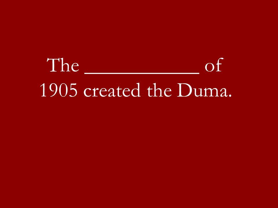 The ___________ of 1905 created the Duma.