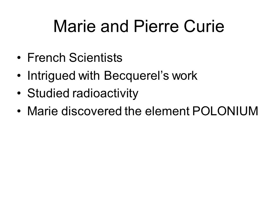 Marie and Pierre Curie French Scientists