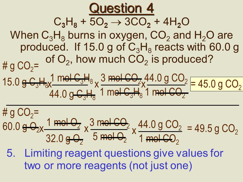 Question 4 C3H8 + 5O2  3CO2 + 4H2O.