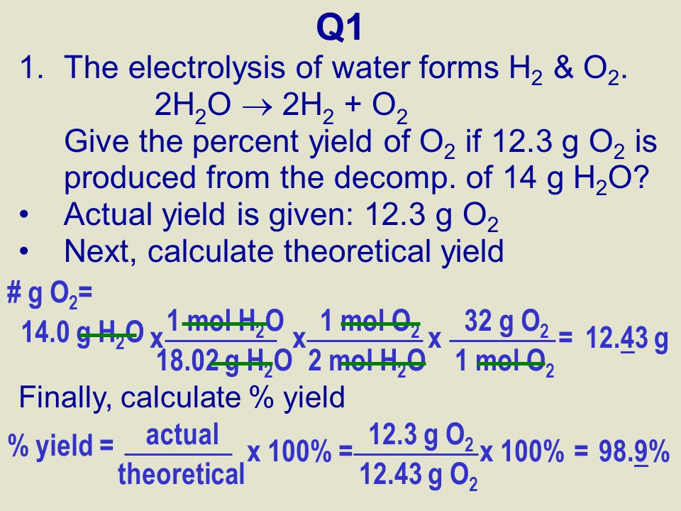 Q1 The electrolysis of water forms H2 & O2. 2H2O  2H2 + O2