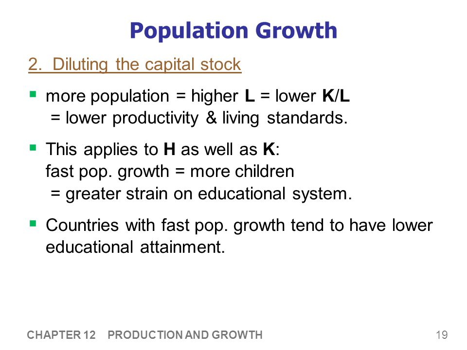 Population Growth 2. Diluting the capital stock