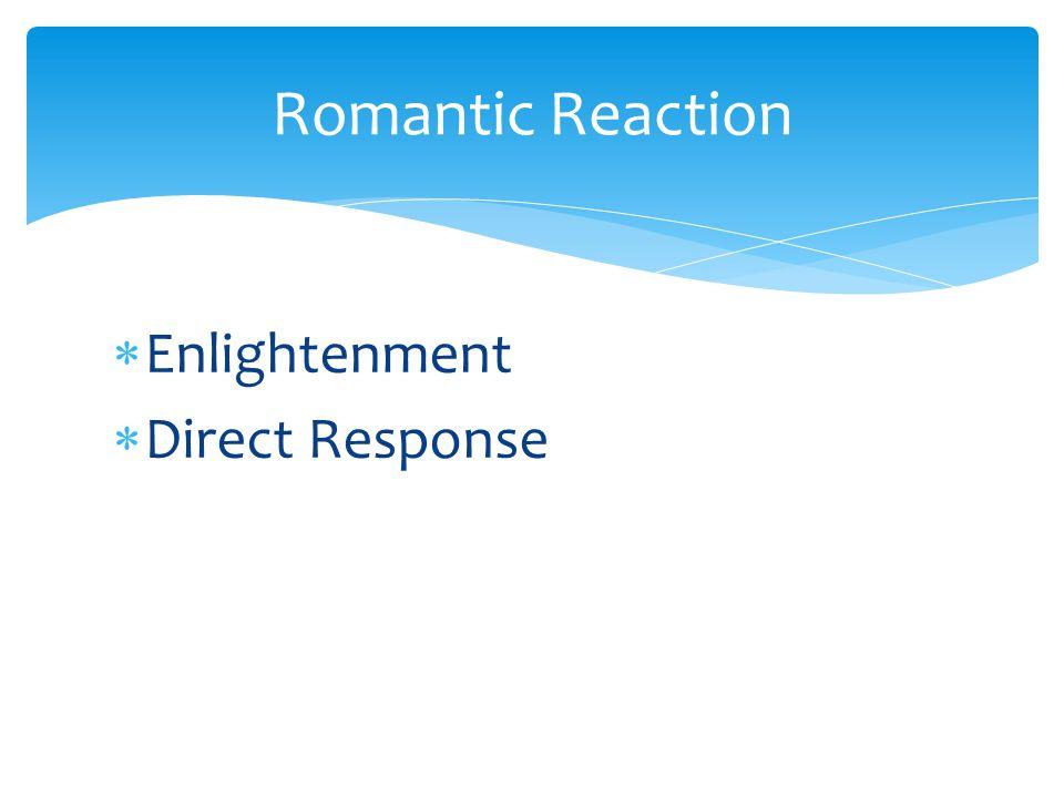 Romantic Reaction Enlightenment Direct Response