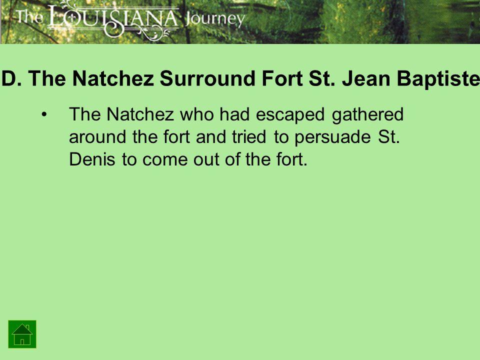 D. The Natchez Surround Fort St. Jean Baptiste