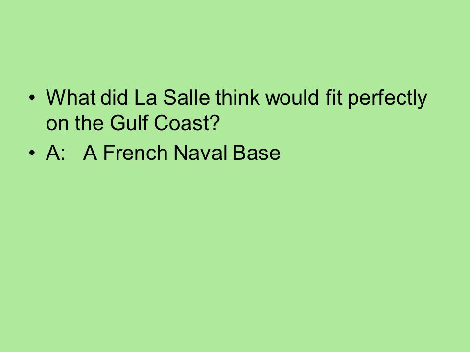 What did La Salle think would fit perfectly on the Gulf Coast