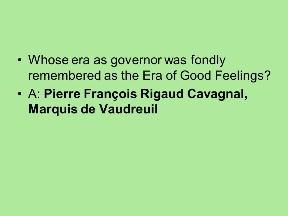 Whose era as governor was fondly remembered as the Era of Good Feelings