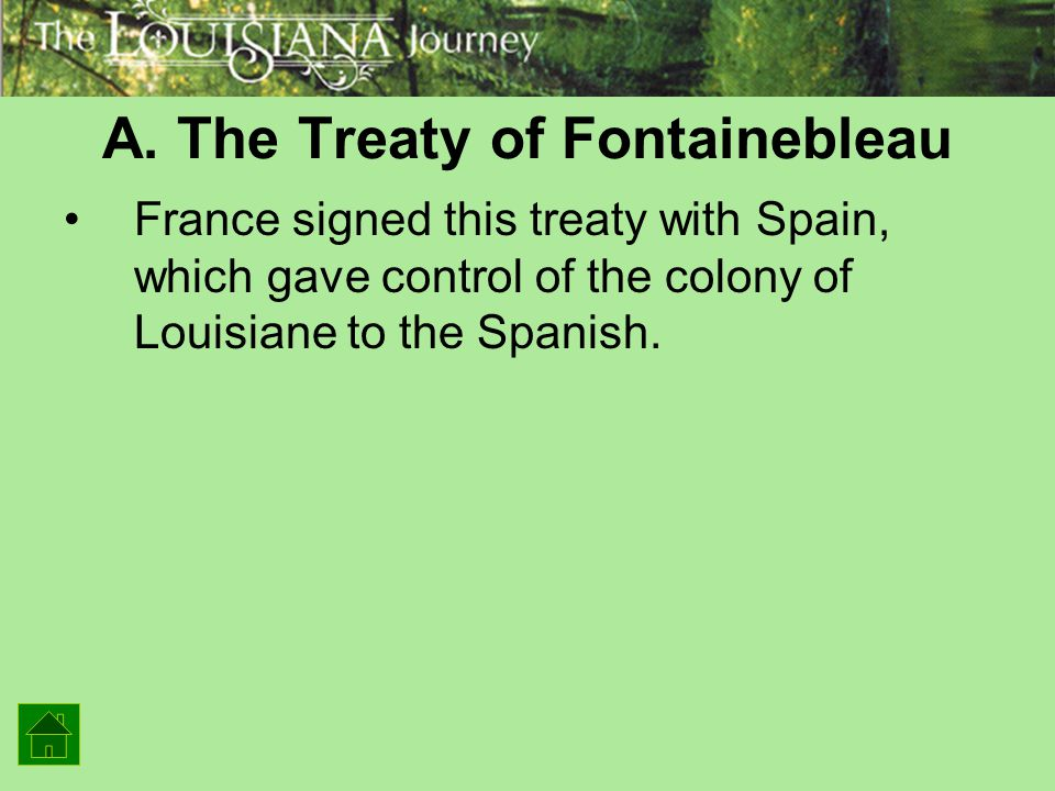 A. The Treaty of Fontainebleau