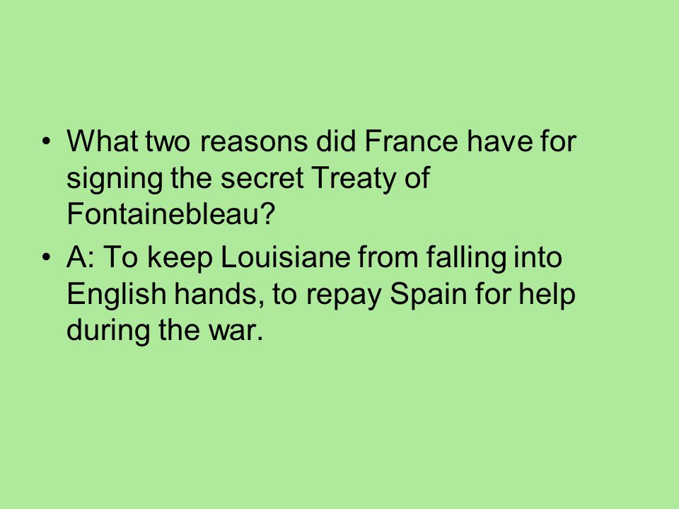 What two reasons did France have for signing the secret Treaty of Fontainebleau