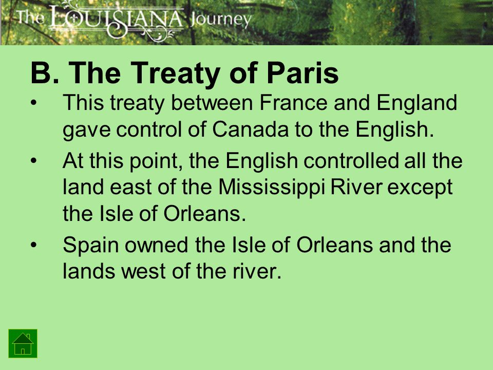 B. The Treaty of Paris This treaty between France and England gave control of Canada to the English.
