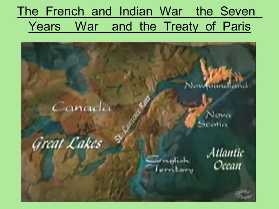 The_French_and_Indian_War__the_Seven_Years__War__and_the_Treaty_of_Paris