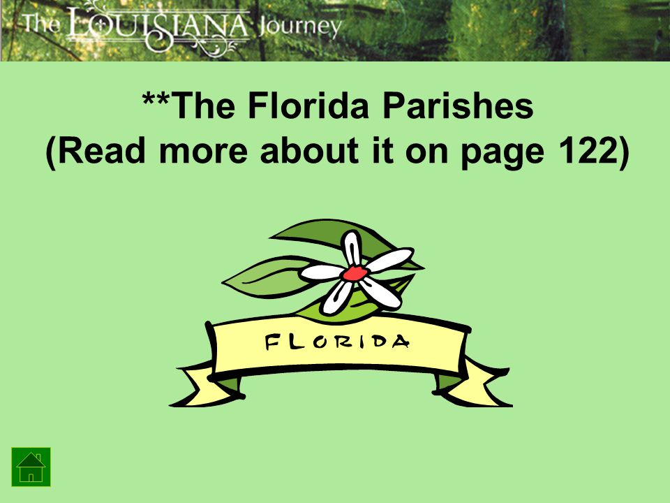 **The Florida Parishes (Read more about it on page 122)