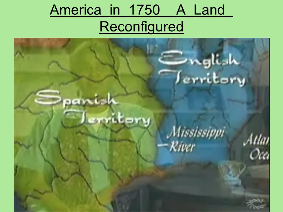 America_in_1750__A_Land_ Reconfigured