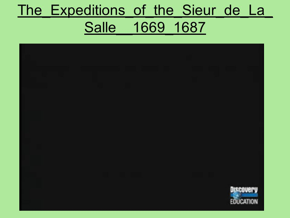 The_Expeditions_of_the_Sieur_de_La_Salle__1669_1687