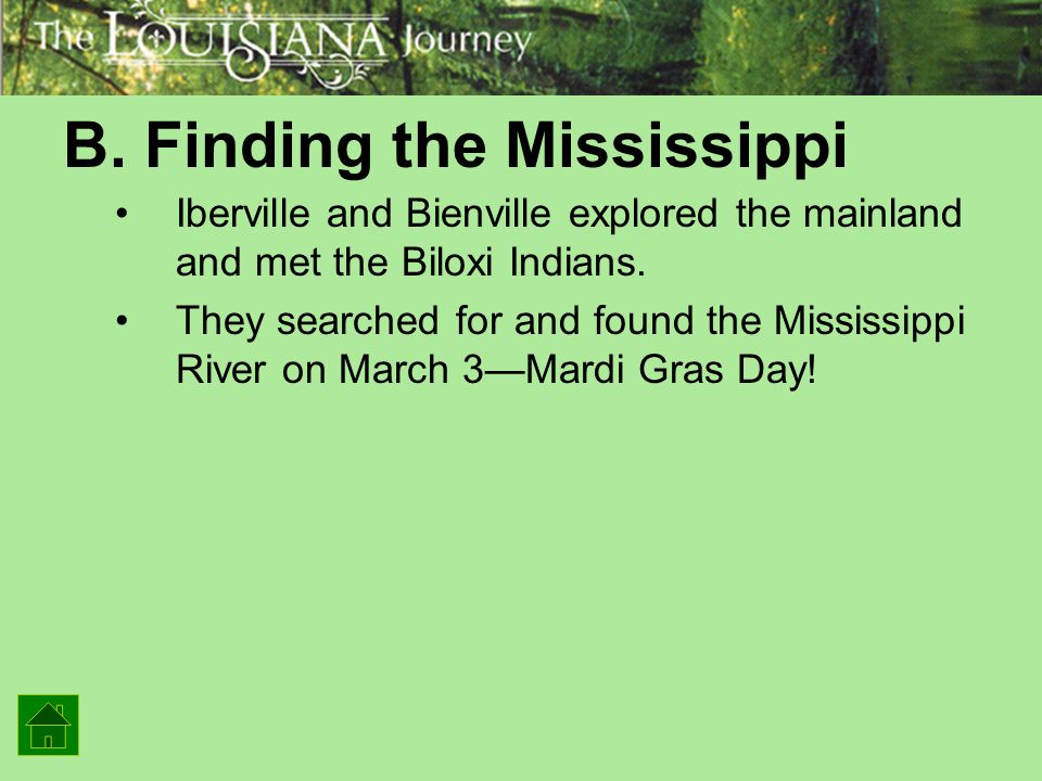 B. Finding the Mississippi