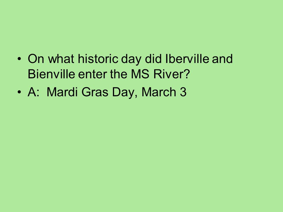 On what historic day did Iberville and Bienville enter the MS River