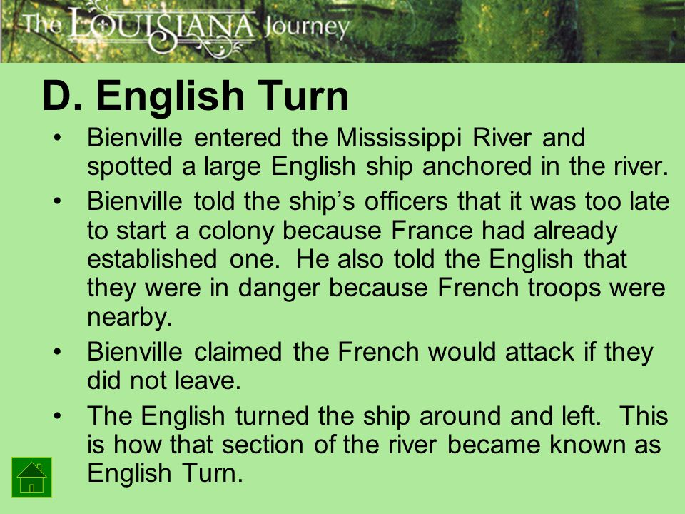 D. English Turn Bienville entered the Mississippi River and spotted a large English ship anchored in the river.