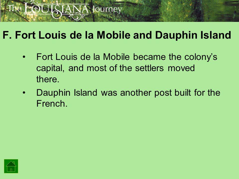 F. Fort Louis de la Mobile and Dauphin Island