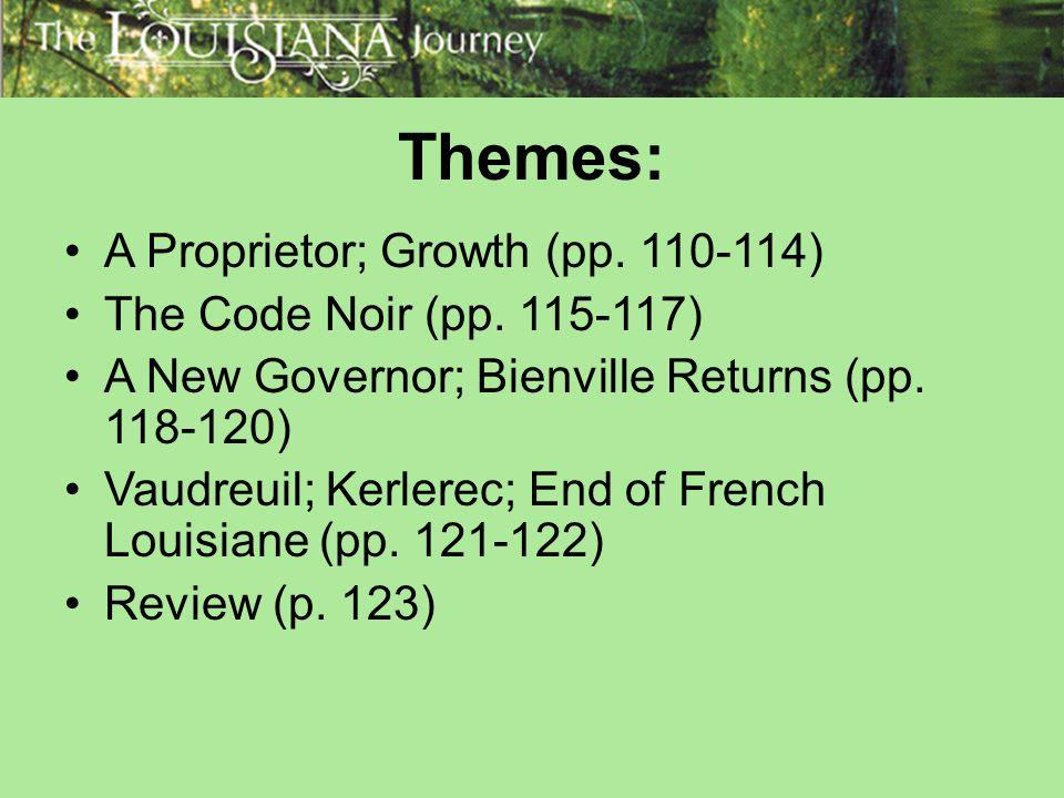 Themes: A Proprietor; Growth (pp. 110-114) The Code Noir (pp. 115-117)
