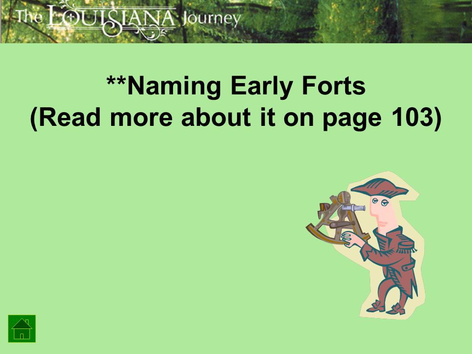 **Naming Early Forts (Read more about it on page 103)