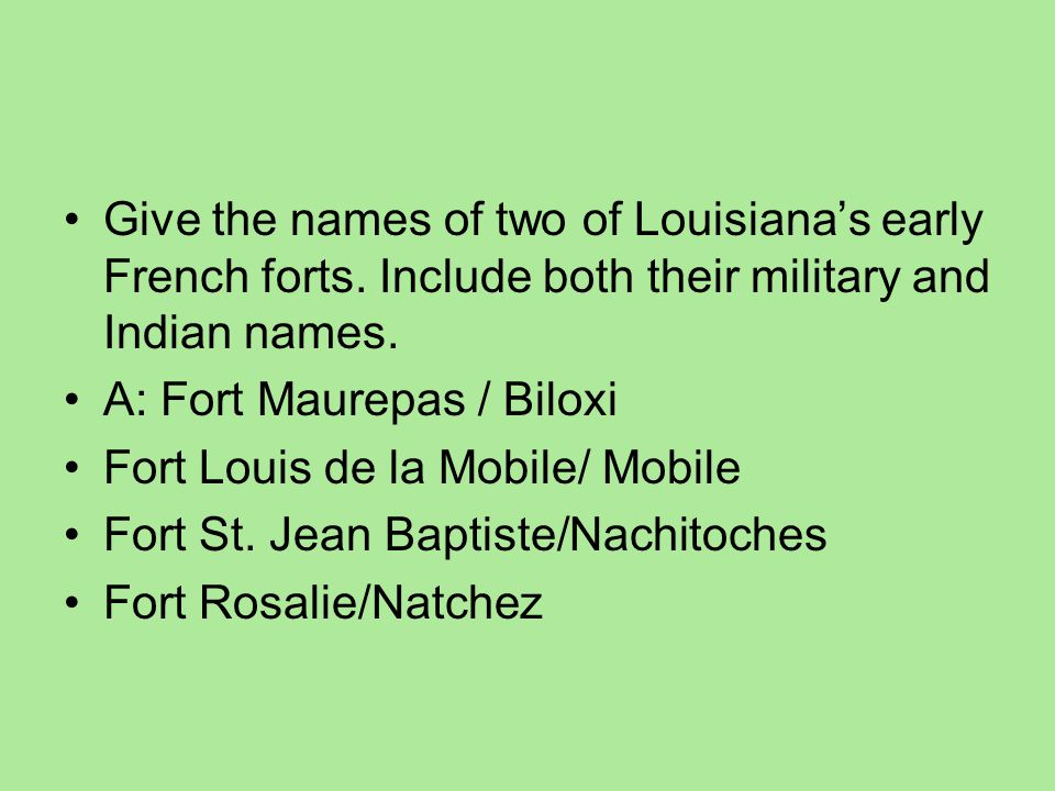 Give the names of two of Louisiana's early French forts