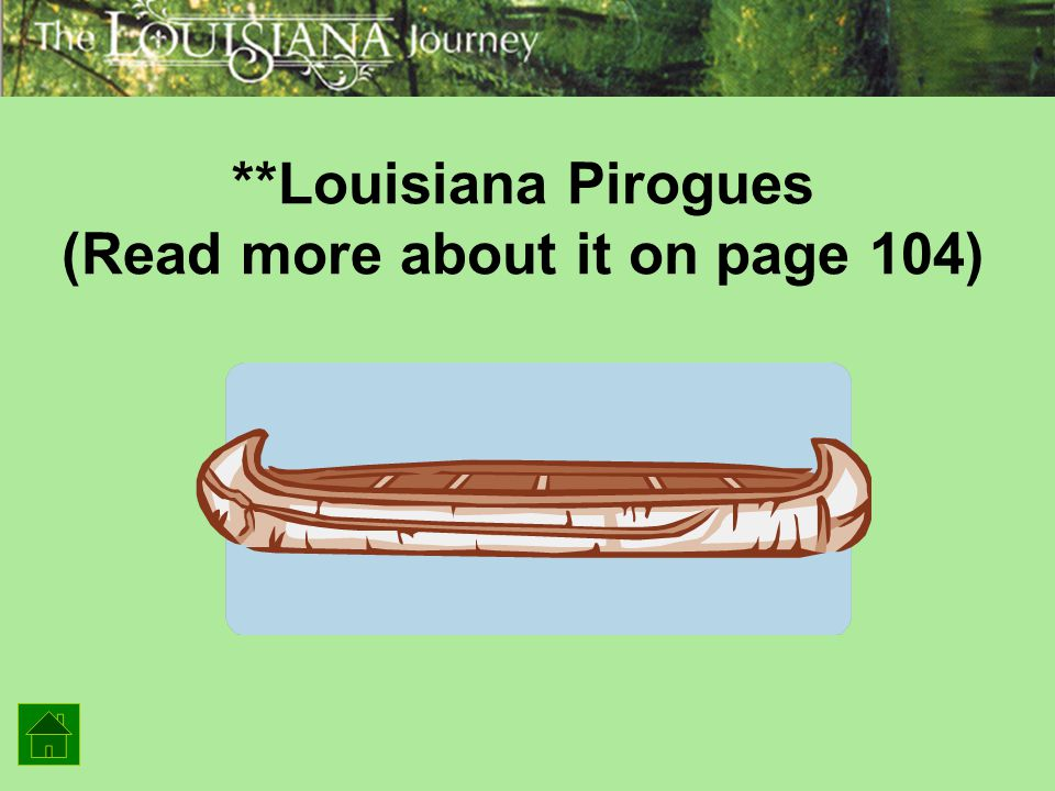 **Louisiana Pirogues (Read more about it on page 104)