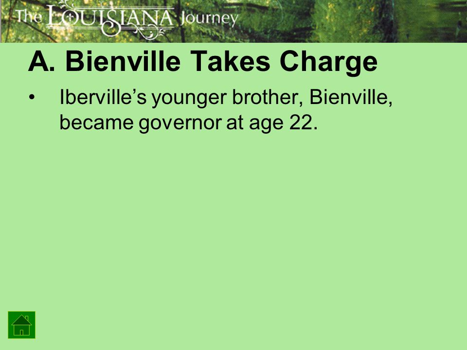 A. Bienville Takes Charge