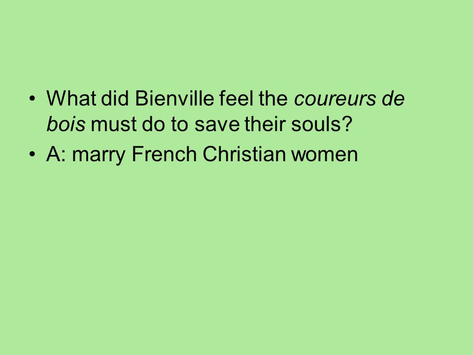What did Bienville feel the coureurs de bois must do to save their souls