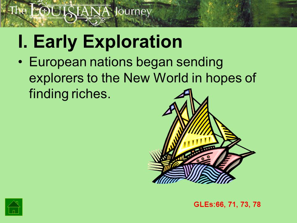 I. Early Exploration European nations began sending explorers to the New World in hopes of finding riches.