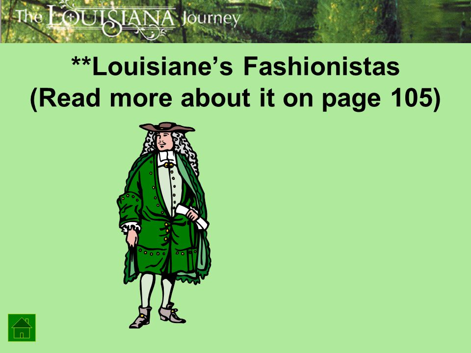 **Louisiane's Fashionistas (Read more about it on page 105)