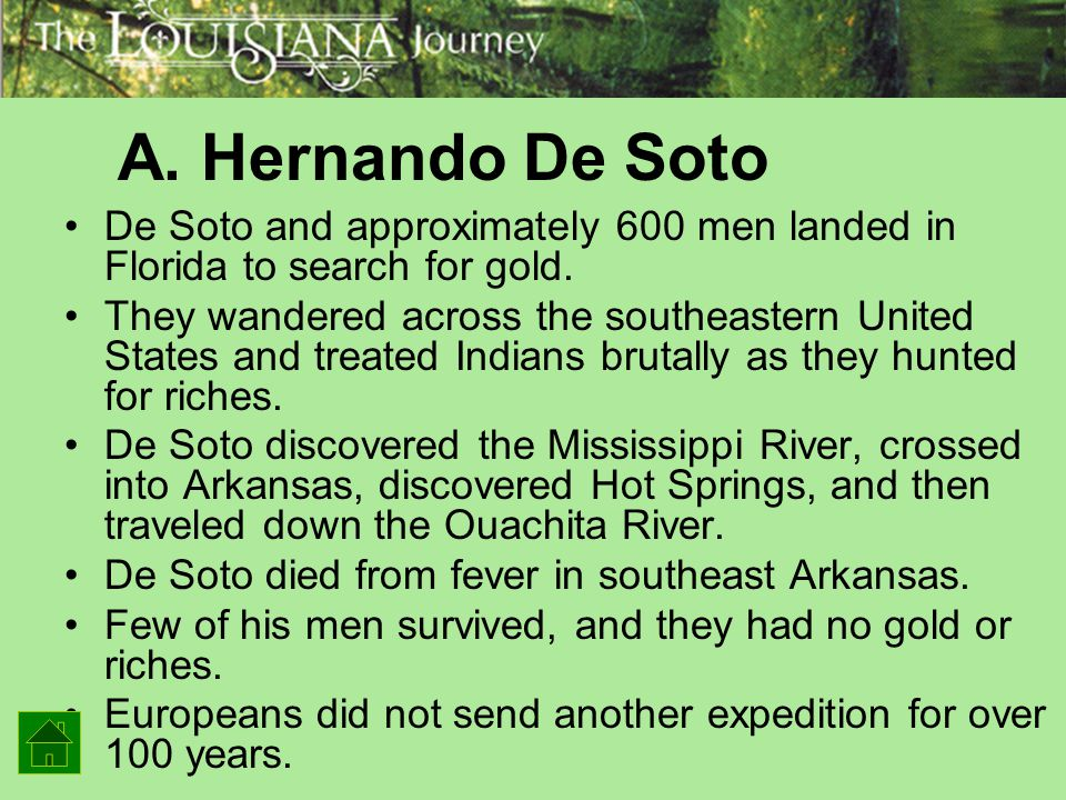 A. Hernando De Soto De Soto and approximately 600 men landed in Florida to search for gold.
