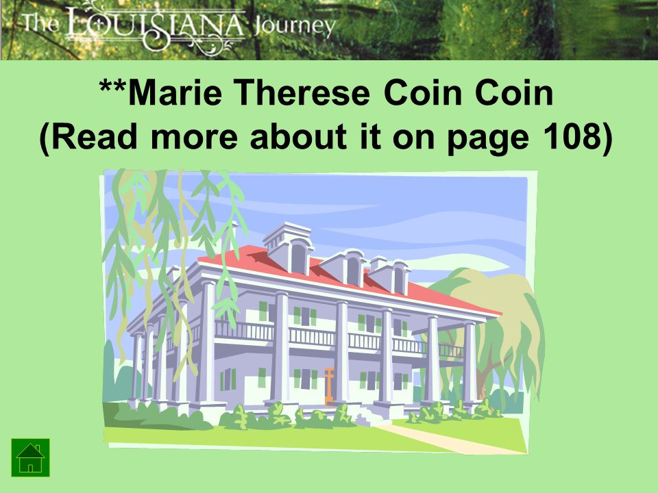 **Marie Therese Coin Coin (Read more about it on page 108)