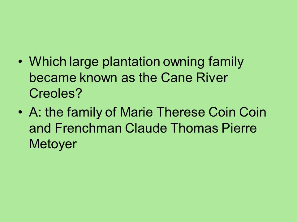 Which large plantation owning family became known as the Cane River Creoles