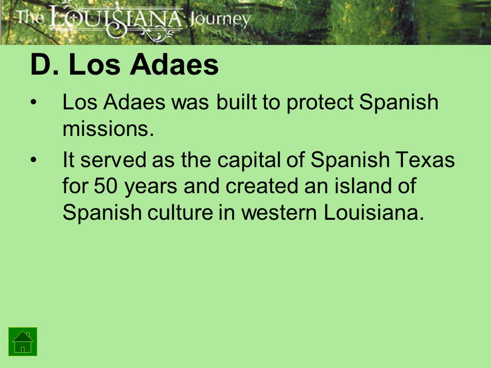 D. Los Adaes Los Adaes was built to protect Spanish missions.