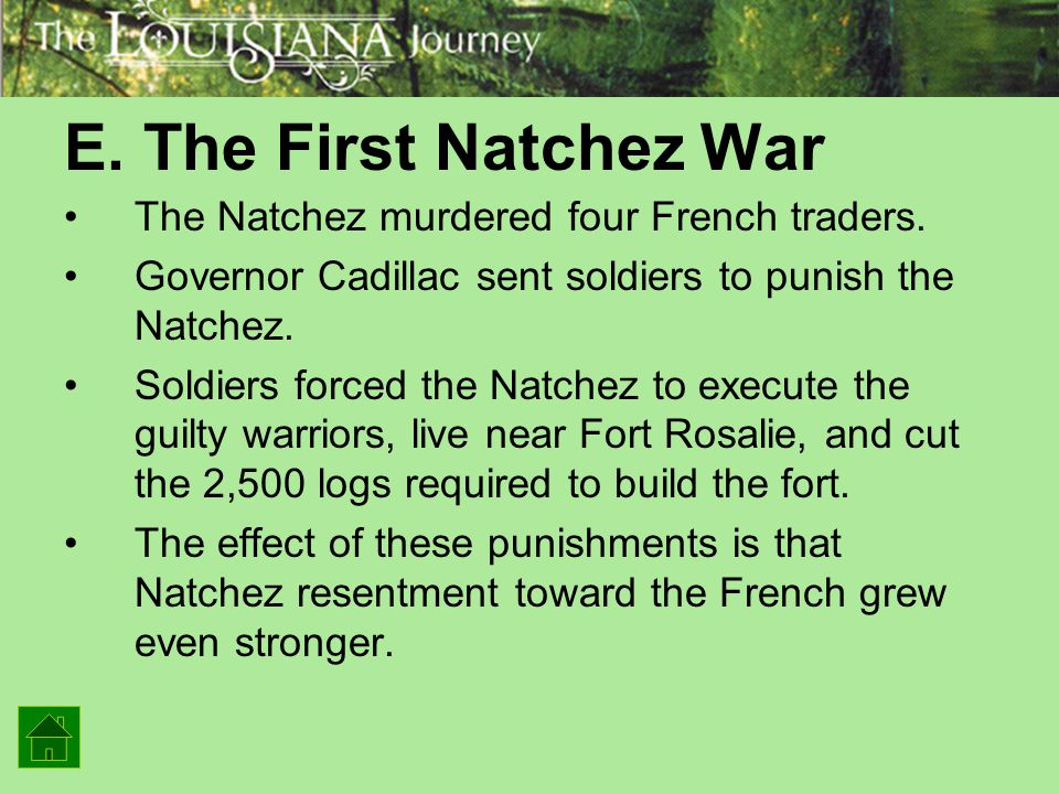 E. The First Natchez War The Natchez murdered four French traders.