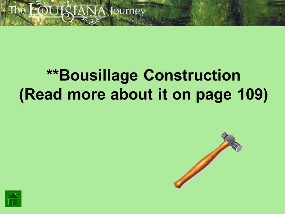 **Bousillage Construction (Read more about it on page 109)