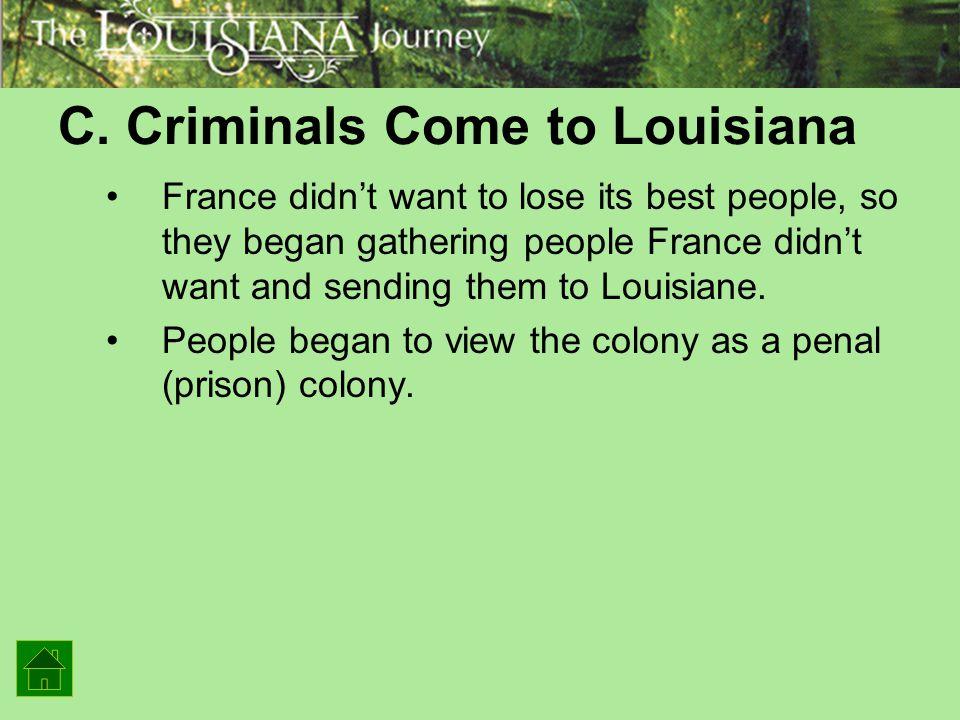C. Criminals Come to Louisiana