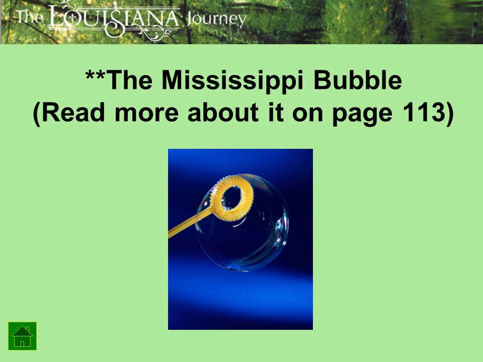 **The Mississippi Bubble (Read more about it on page 113)