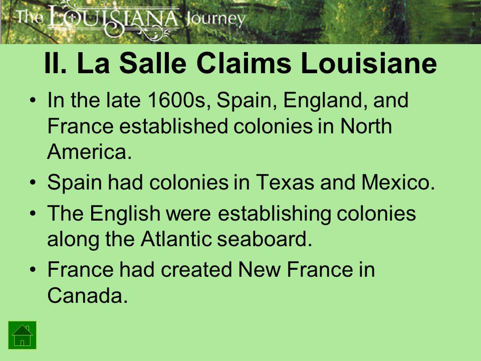 II. La Salle Claims Louisiane