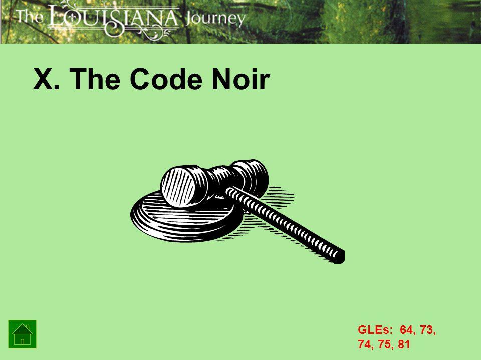 X. The Code Noir GLEs: 64, 73, 74, 75, 81