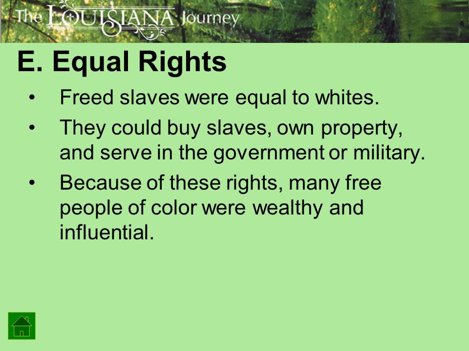 E. Equal Rights Freed slaves were equal to whites.