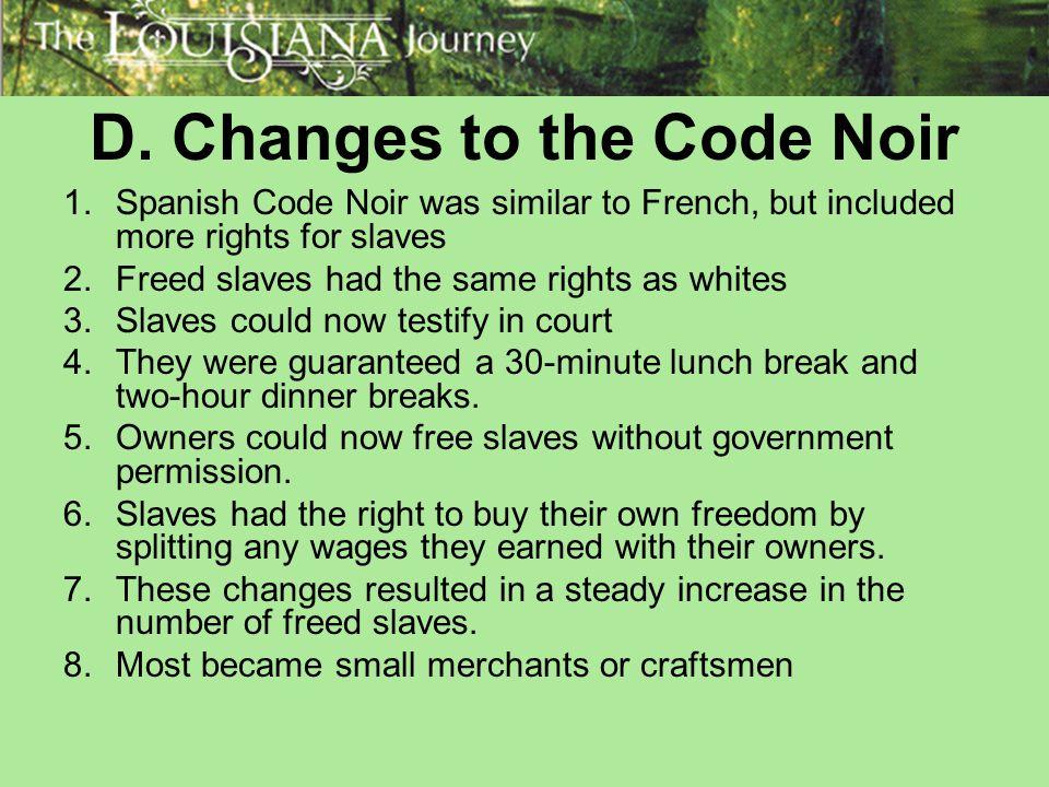 D. Changes to the Code Noir