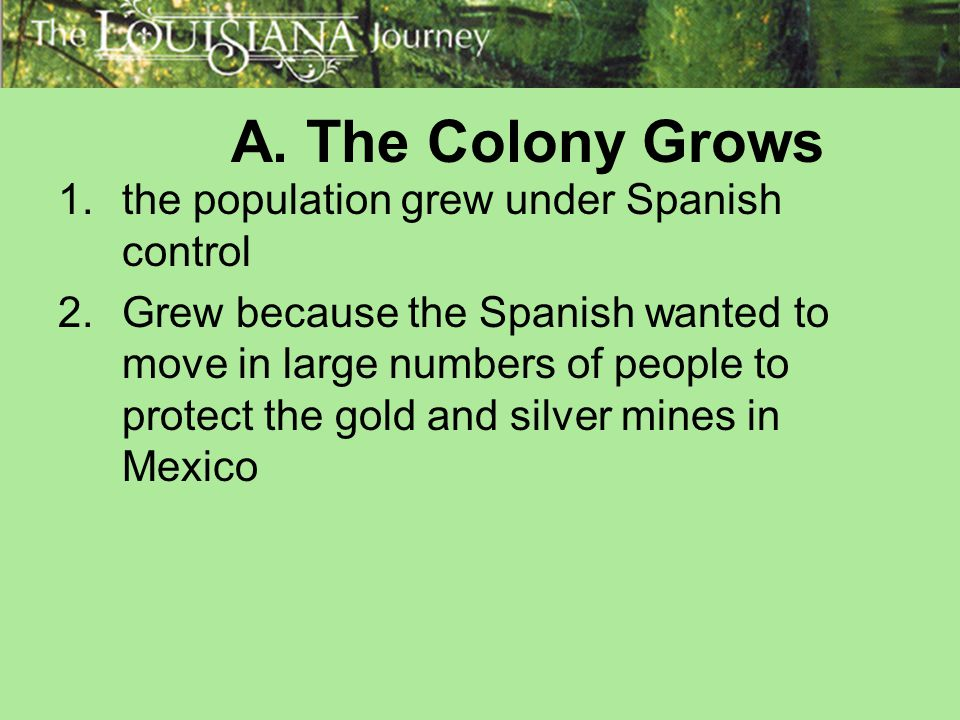 A. The Colony Grows the population grew under Spanish control