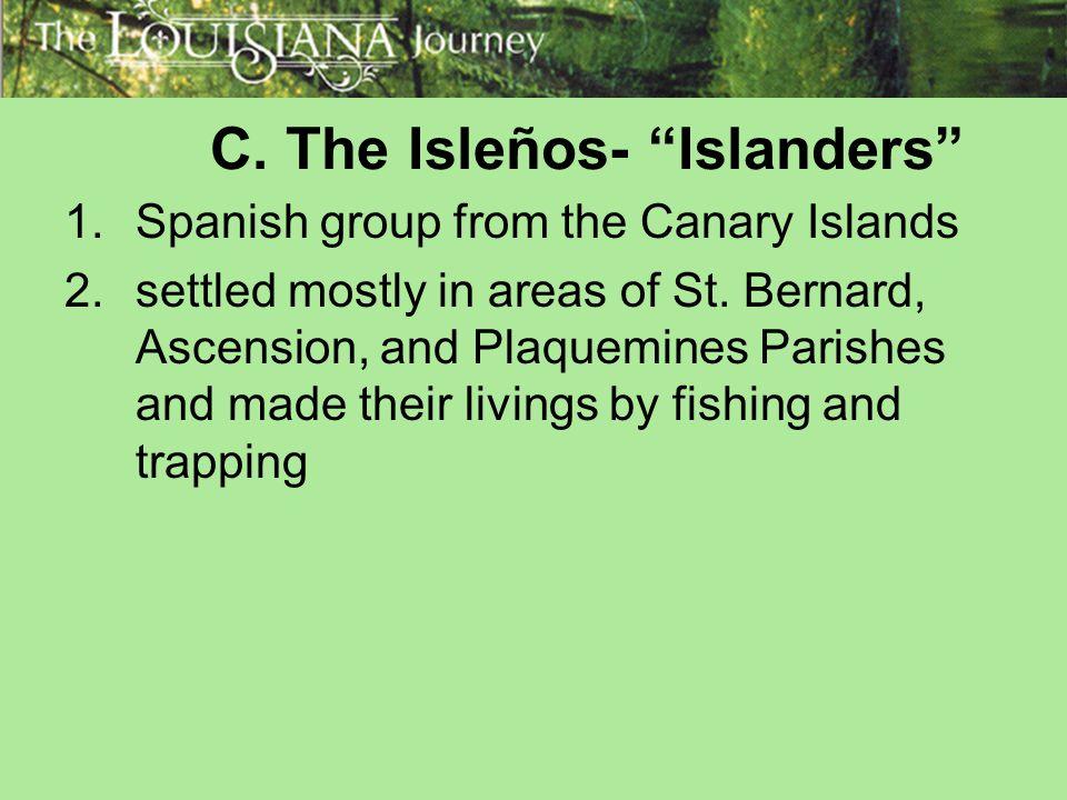 C. The Isleños- Islanders