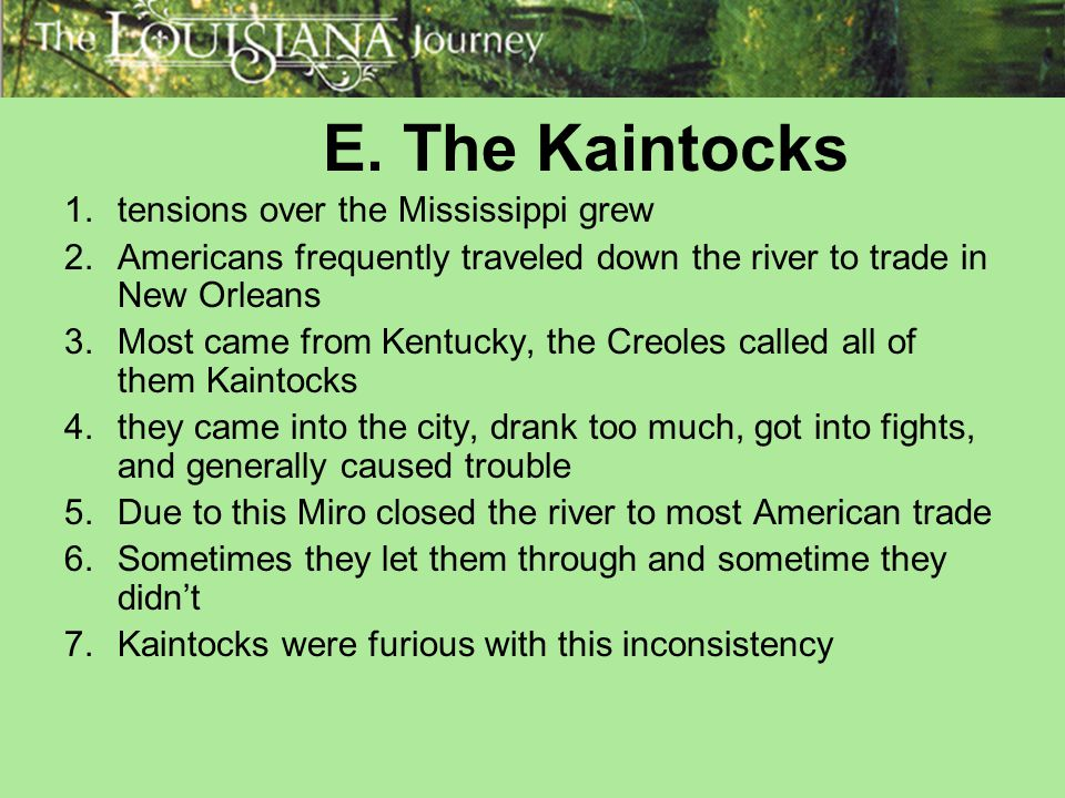 E. The Kaintocks tensions over the Mississippi grew