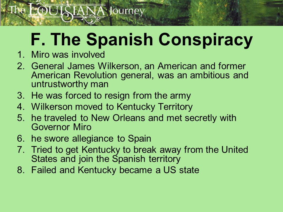 F. The Spanish Conspiracy
