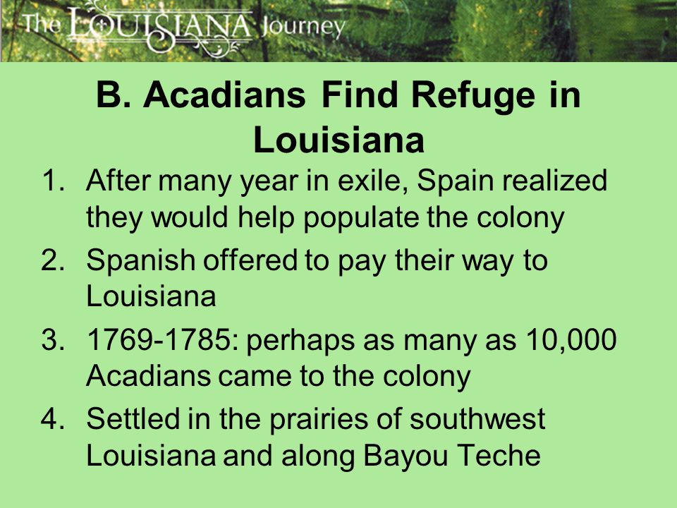B. Acadians Find Refuge in Louisiana