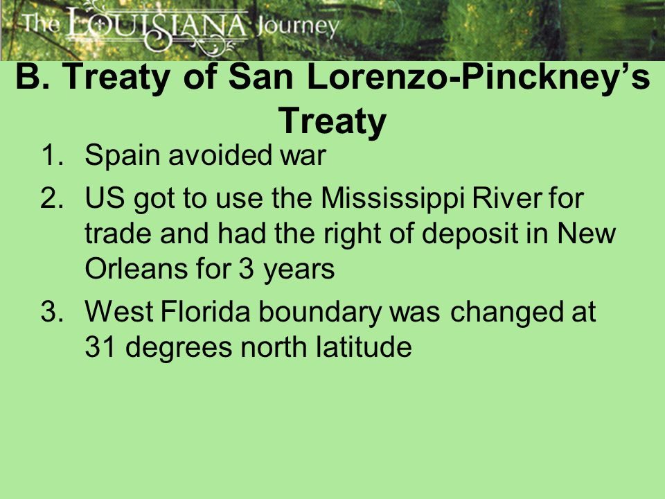 B. Treaty of San Lorenzo-Pinckney's Treaty