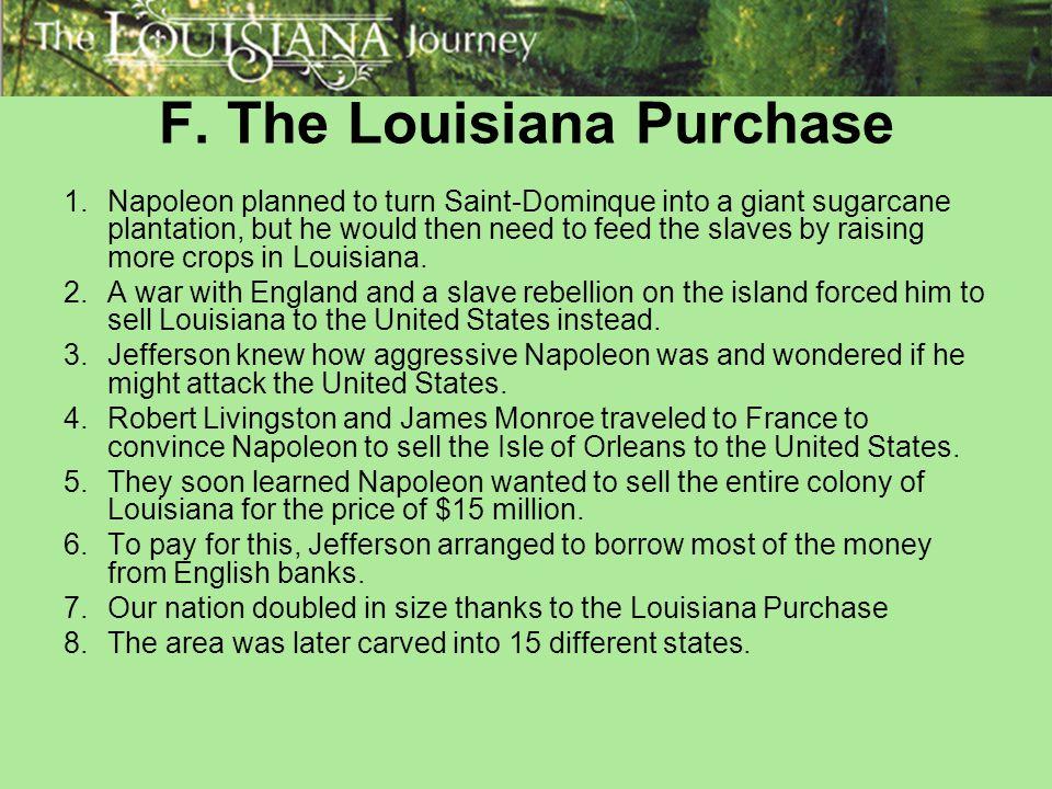 F. The Louisiana Purchase