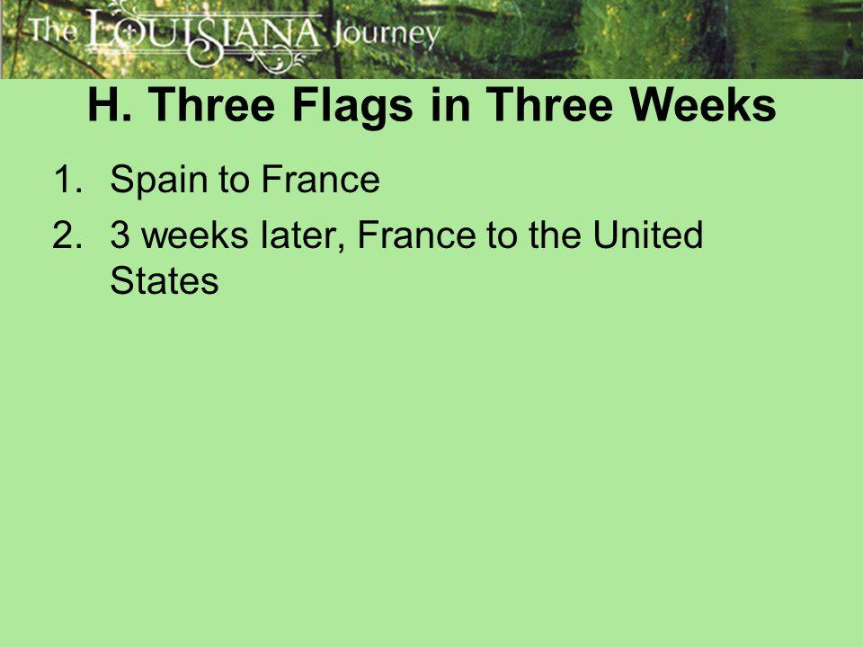 H. Three Flags in Three Weeks