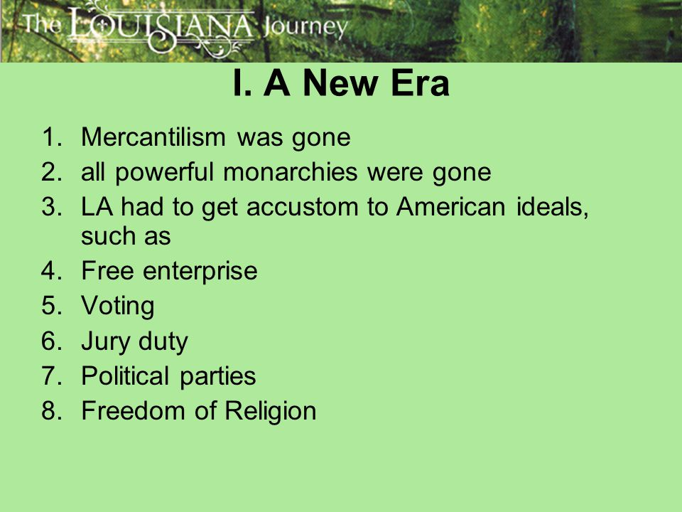 I. A New Era Mercantilism was gone all powerful monarchies were gone