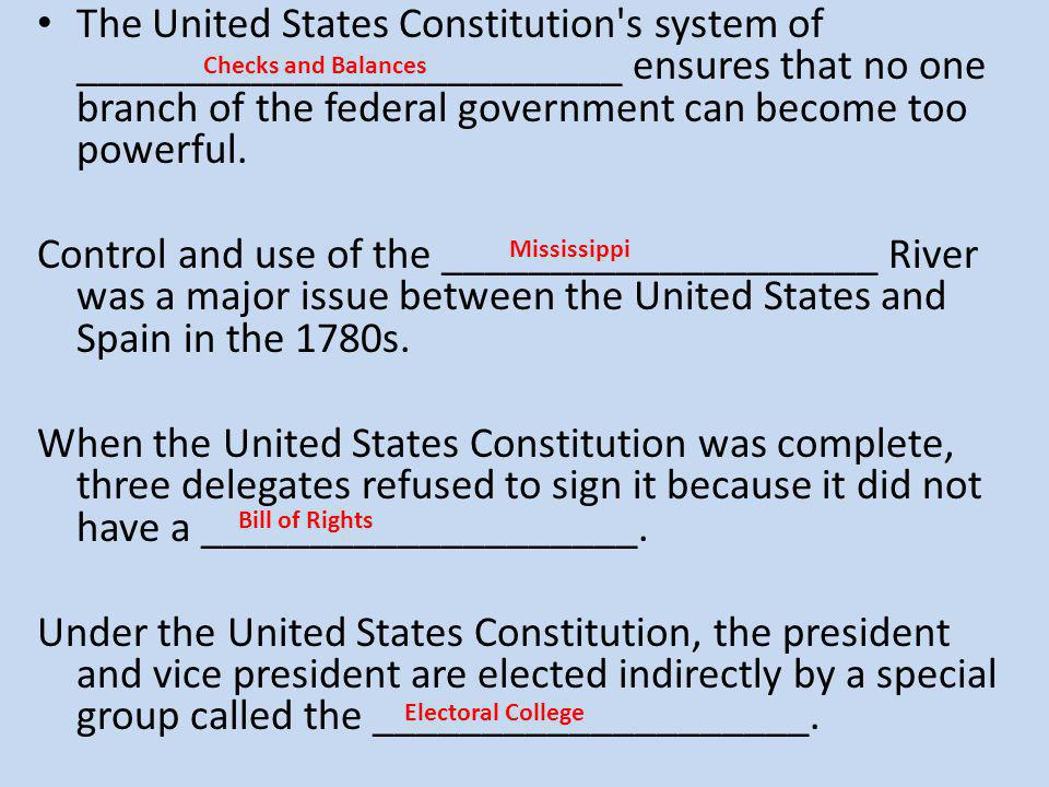 The United States Constitution s system of _________________________ ensures that no one branch of the federal government can become too powerful.